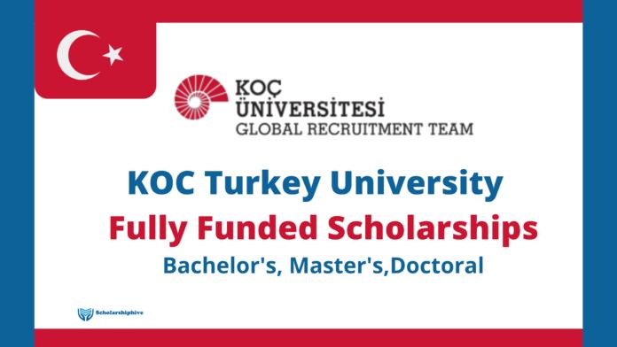 KOC Turkey University Fully Funded Scholarships