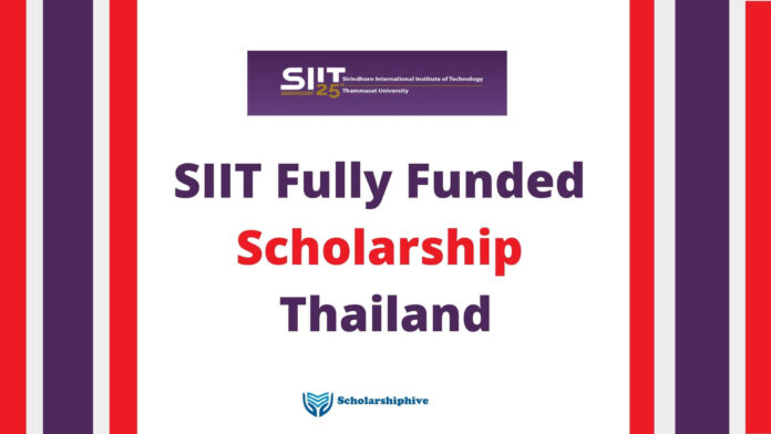 SIIT Fully Funded Scholarship Thailand