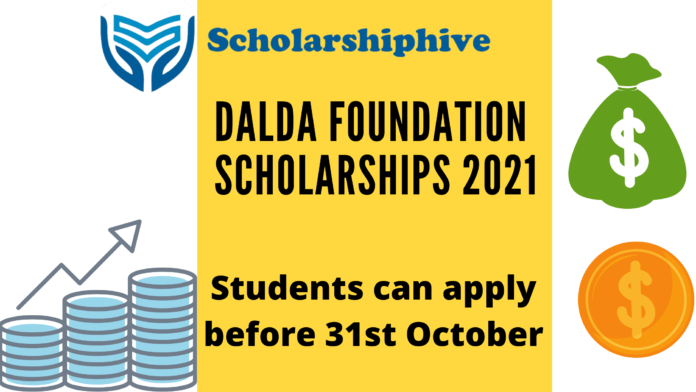 Dalda Foundation Scholarships 2021