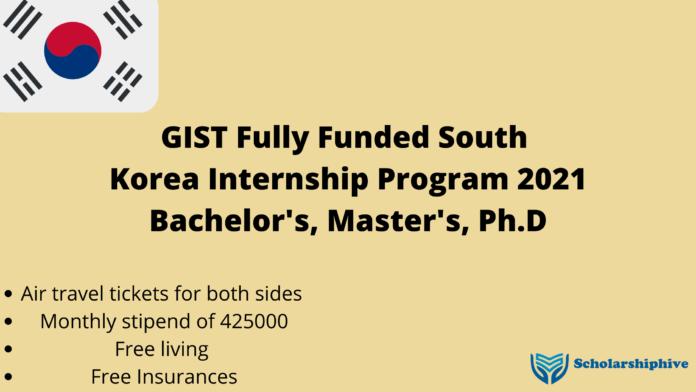 GIST Fully Funded South Korea Internship Program 2021_Bachelor's, Master's, Ph.D
