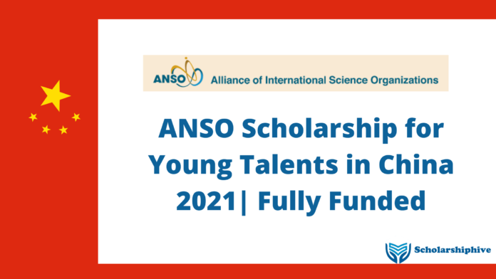 ANSO Scholarship for Young Talents in China 2021 Fully Funded