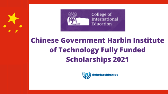 Chinese Government Harbin Institute of Technology Fully Funded Scholarships 2021
