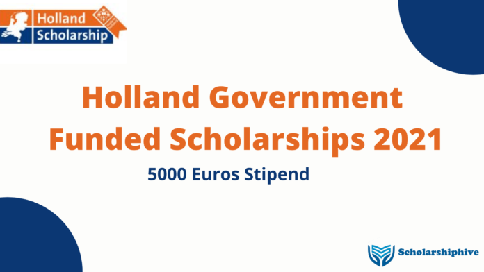 Holland Government Funded Scholarships 2021