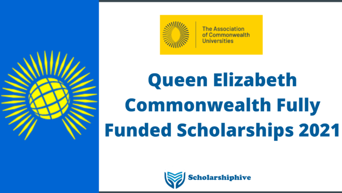 Queen Elizabeth Commonwealth Fully Funded Scholarships 2021