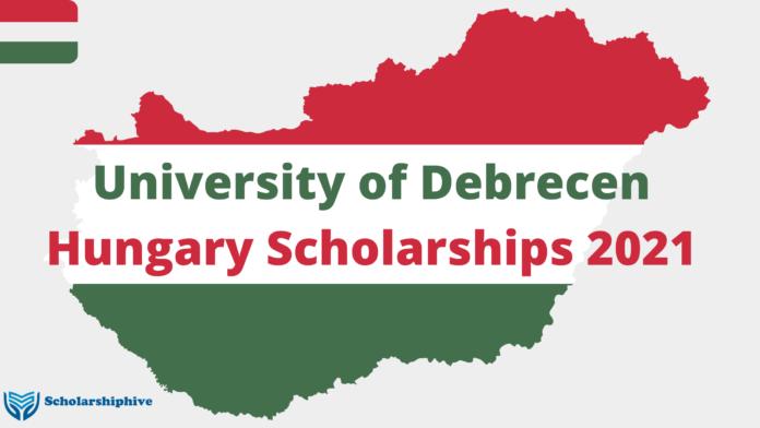 University of Debrecen Hungary Scholarship 2021