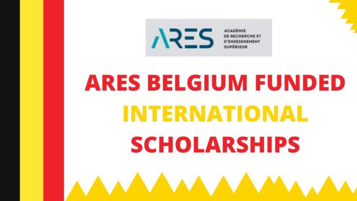 ARES BELGIUM FUNDED INTERNATIONAL SCHOLARSHIPS