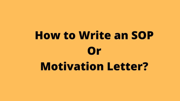 How to Write an SOP Or Motivation Letter