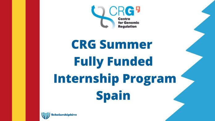 CRG Summer Fully Funded Internship Spain